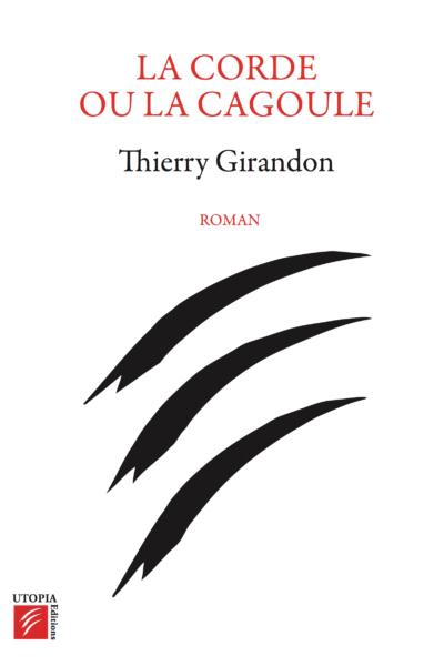 La corde ou la cagoule_Thierry Girandon