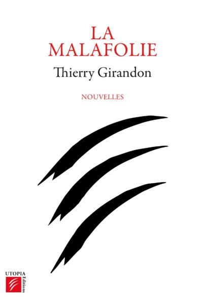 THIERRY-GIRANDON-LA-MALAFOLIE
